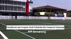 Pendaftaran dan Program Studi Politeknik Ilmu Pelayaran Semarang