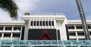 Jurusan di Unri & Fakultas Yang Ada di Universitas Negeri Riau
