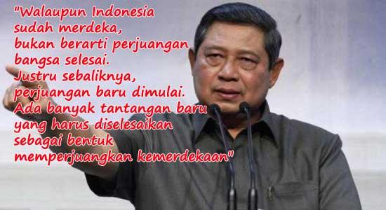 Presiden Susilo Bambang Yudhoyno untuk kemerdekaan