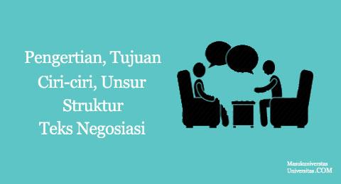 pengertian tujuan, ciri-ciri, unsur, struktur teks bernegosiasi