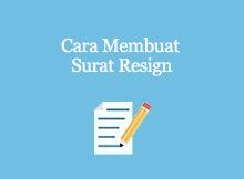 Cara Membuat Surat Resign (Pengajuan Pengunduran Diri)