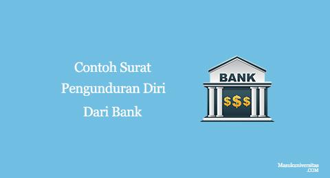 contoh surat pengunduran diri dari bank