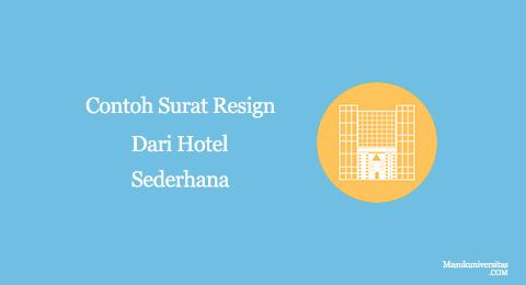 contoh surat resign dari hotel sederhana