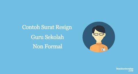 contoh surat resign guru sekolah non formal