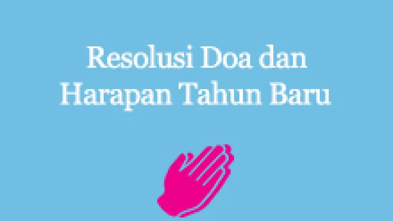 Resolusi Doa Dan Harapan Tahun Baru 2020 6 Contoh