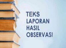 Teks Laporan Hasil Observasi (Pengertian, Struktur, & Ciri-ciri)