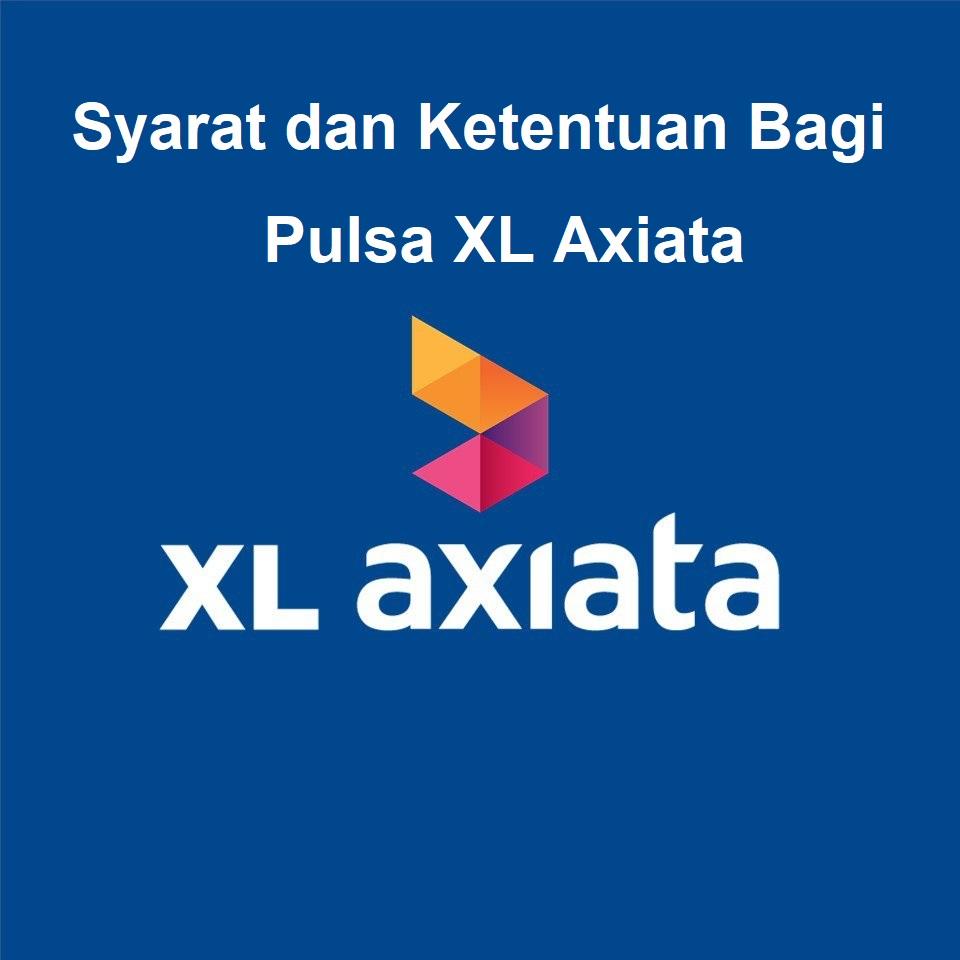 Syarat dan Ketentuan Bagi Pulsa XL Axiata
