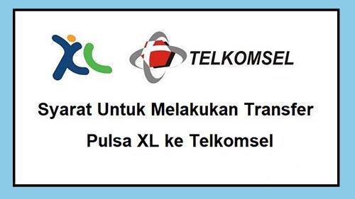 syarat untuk melakukan transfer pulsa XL ke telkomsel